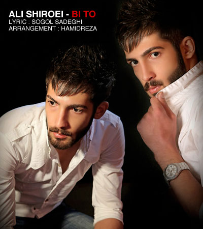 Ali Shiroei – Bi To