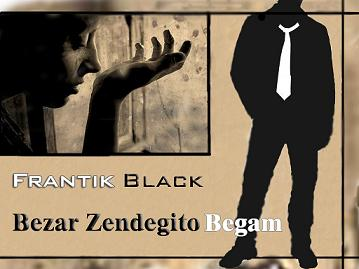 Frantik%20Black%20 %20Bezar%20Zendegito%20Begam - Frantik Black & Milad Beheshti - Bezar Zendegito Begam