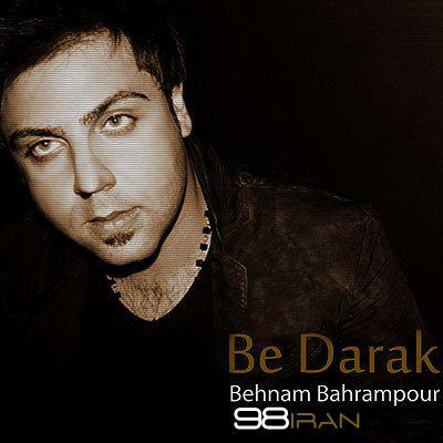 Behnam Bahrampour – Be Darak
