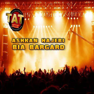Ashkan Hajebi – Bia Bargard