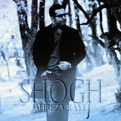 Alireza Rayej – Shogh