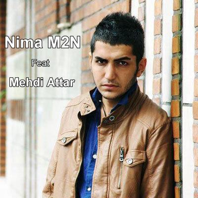 Nima M2N Ft Mehdi Attar – Eshghe Morede