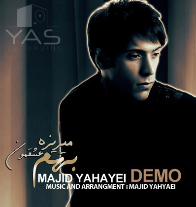 Majid Yahyaei – Be Ham Mirize Eshghemoon l Demo