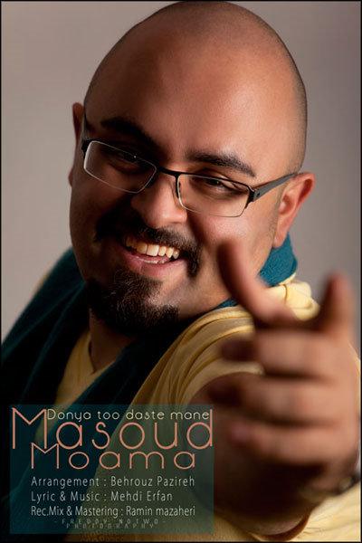 Masoud%20Moama%20 %20Donya%20Too%20Daste%20Mane - Masoud Moama - Donya Too Daste Mane