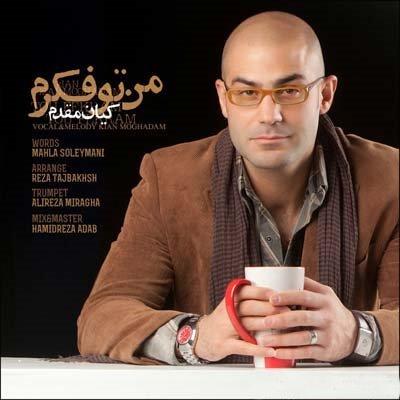 Kian Moghadam – Man Tou Fekram