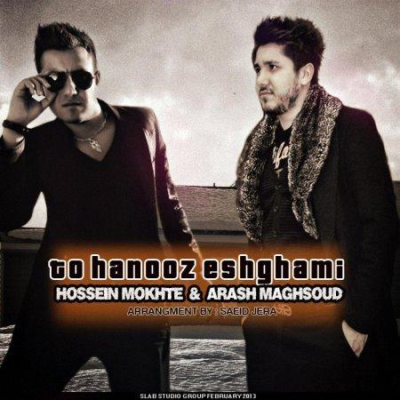 Hossein Mokhte & Arash Maghsoud – To Hanooz Eshghami