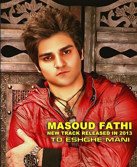 Masoud Fathi – To Eshghe Mani