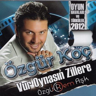 Ozgur%20Koc%20 %20Vur%20Oynasin%20Zillere - Ozgur Koc - Vur Oynasin Zillere