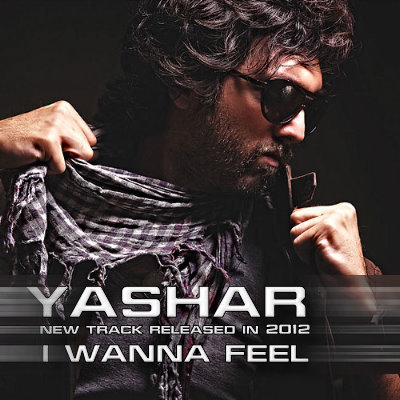 Yashar – I Wanna Feel