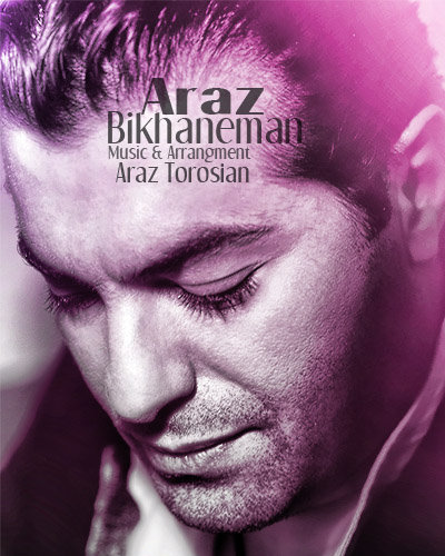 Araz Torosian – Bikhaneman