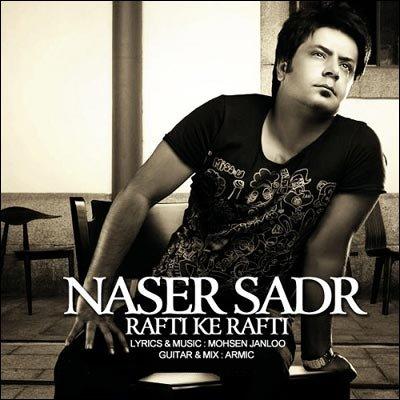 Naser Sadr – Rafti Ke Rafti