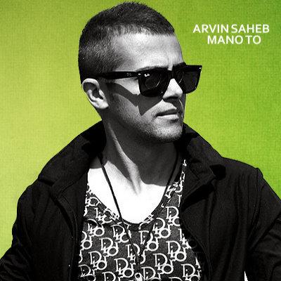 Arvin Saheb – Mano To