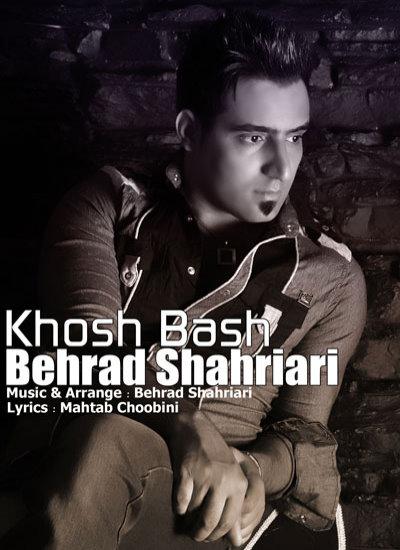 Behrad Shahriari – Khosh Bash