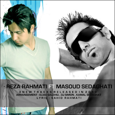 Reza Rahmati Ft Masoud Sedaghati – 3 New Tracks