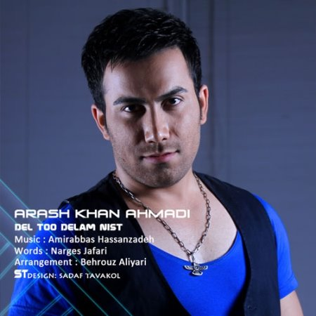 Arash Khan Ahmadi – Del To Delam Nist