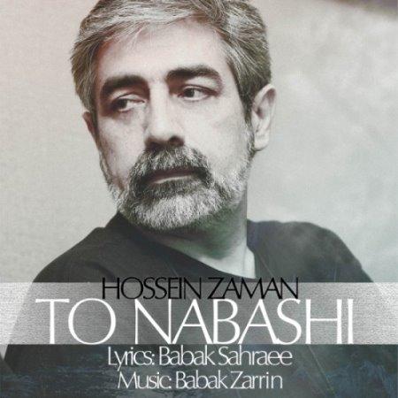 Hossein%20Zaman%20 %20To%20Nabashi - آهنگ حسین زمان به نام تو نباشی