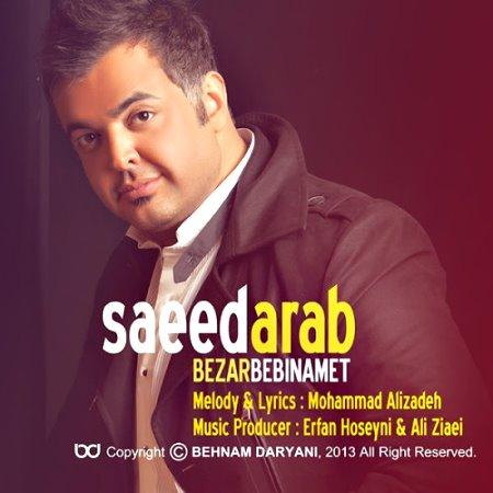 Saeed Arab – Bezar Bebinamet