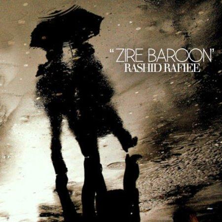 Rashid Rafiee – Zire Baroon