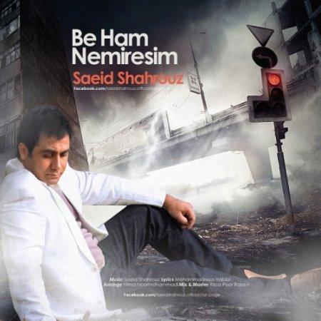 Saeid%20Shahrouz%20 %20Beham%20Nemiresim - Saeid Shahrouz - Beham Nemiresim