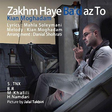 Kian Moghadam – Zakhmaye Bad Az To