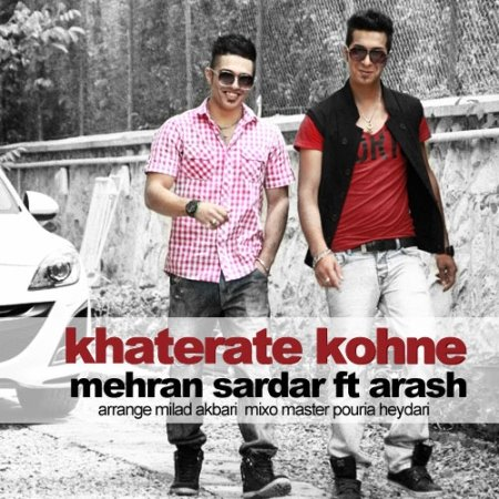 Mehran Sardar Ft Arash – Khaterate Kohne