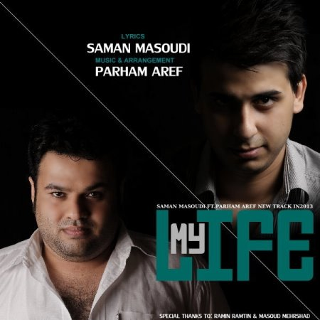 Saman%20Masoudi%20&%20Parham%20Aref%20 %20My%20Life - Saman Masoudi & Parham Aref - My Life