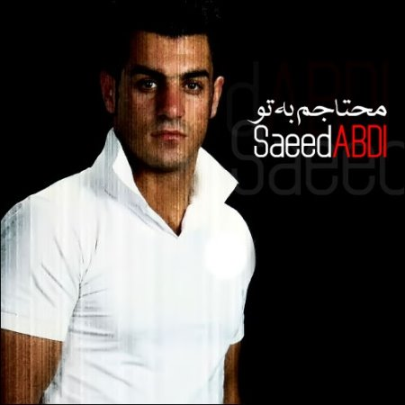 Saeed Abdi – Mohtajam Be To
