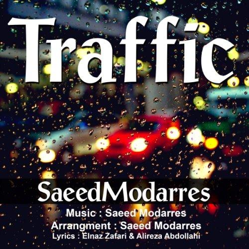 Saeed%20Modarres%20 %20Traffic - دانلود آهنگ جدید سعید مدرس به نام ترافیک