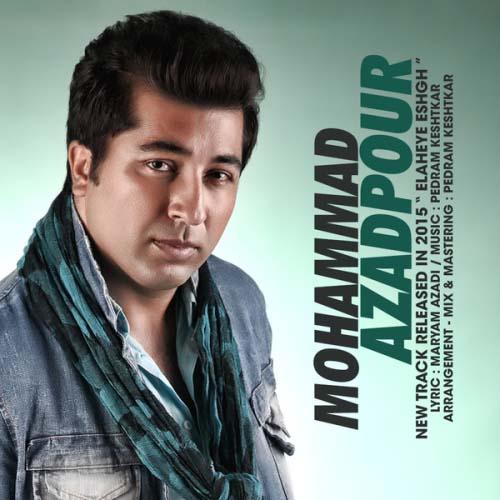 Mohammad%20Azadpour%20 %20Elaheye%20Eshgh - محمد آزادپور به نام الهه ی عشق