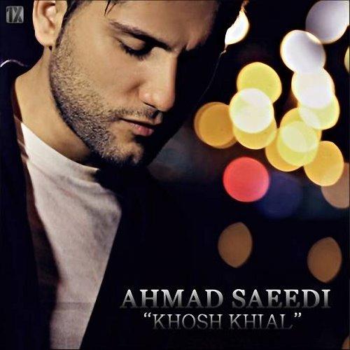 Ahmad Saeedi - Khosh Khial
