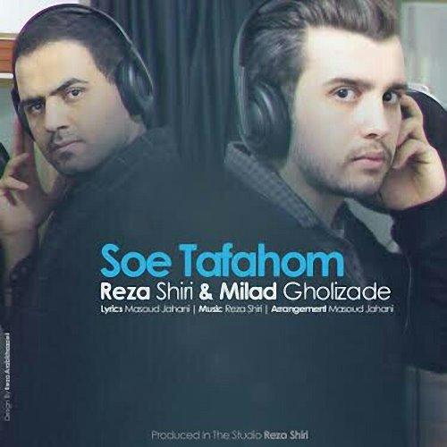 Reza Shiri Ft Milad Gholi Zade - Soe Tafahom