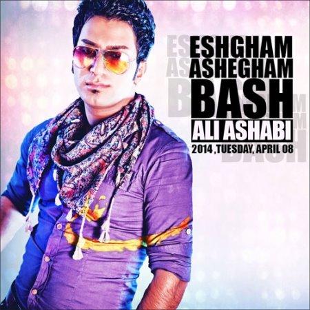 Ali AsHabi – Eshgham Ashegham Bash