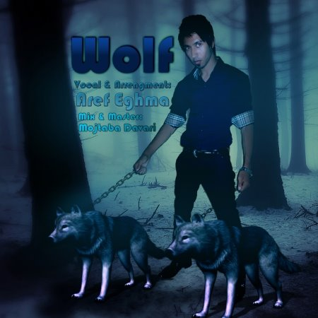 Aref%20Eghma%20 %20Wolf - Aref Eghma - Wolf