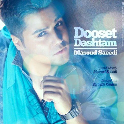 Masoud%20Saeedi%20 %20Dooset%20Dashtam - Masoud Saeedi - Dooset Dashtam