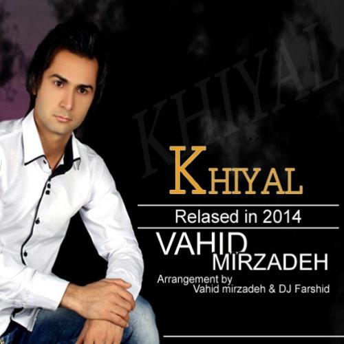 Vahid%20Mirzadeh%20 %20Khiyal - Vahid Mirzadeh - Khial