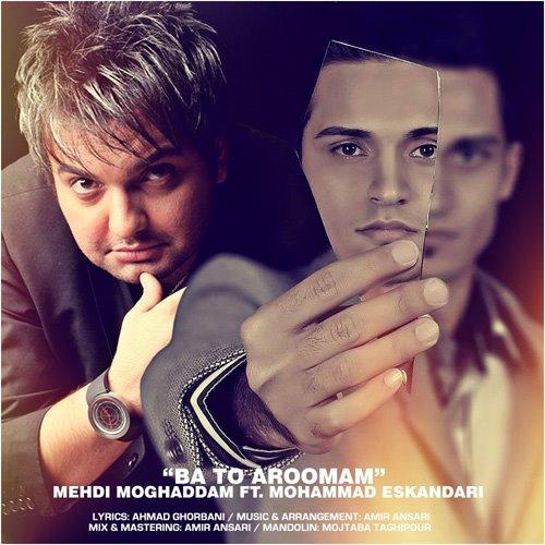 Mehdi Moghaddam Ft. Mohammad Eskandari - Ba To Aroomam