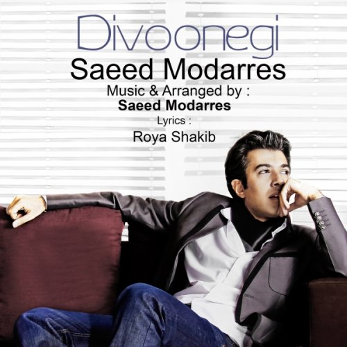 Saeed%20Modarres%20 %20Divoonegi - دانلود آهنگ جدید سعید مدرس به نام دیوونگی