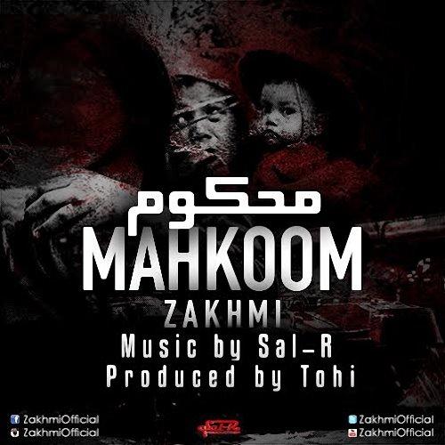 Zakhmi%20 %20Mahkoom - دانلود آهنگ جدید زخمی به نام محکوم