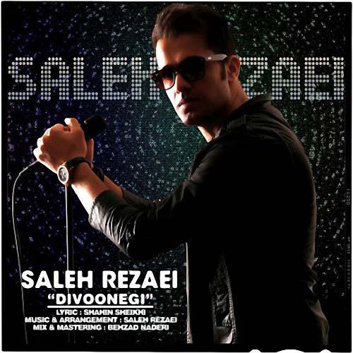 Saleh%20Rezaei%20 %20Divoonegi - صالح رضایی به نام دیوونگی