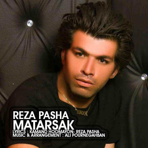 Reza%20Pasha%20 %20Matarsak - دانلود آهنگ جدید رضا پاشا به نام مترسک