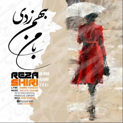 Reza Shiri - Ba Man Be Ham Zadi