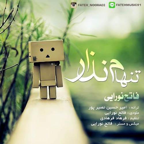 Fateh%20Nooraee%20 %20Tanham%20Nazar - دانلود آهنگ جدید فاتح نورایی به نام تنهام نذار