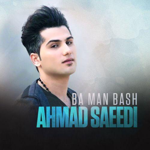 Ahmad%20Saeedi%20 %20Ba%20Man%20Bash - احمد سعیدی به نام با من باش