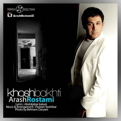 Arash%20Rostami%20 %20Khoshbakhti - آرش رستمی به نام خوشبختی