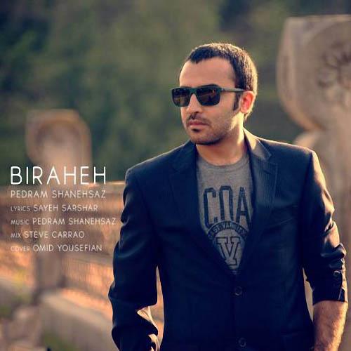 Pedram%20Shanehsaz%20 %20Biraheh - دانلود آهنگ جدید پدرام شانه ساز به نام بیراهه