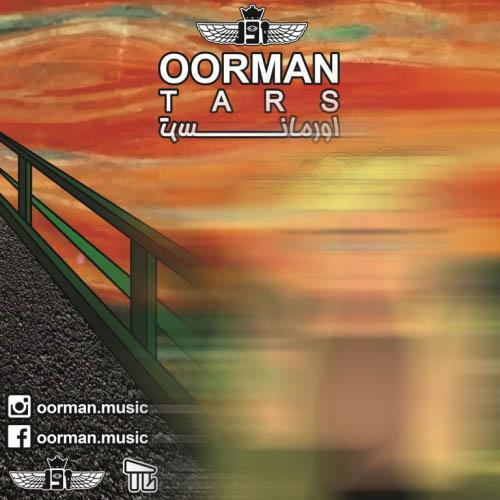 Oorman%20 %20Tars - دانلود آهنگ جدید اورمان به نام ترس
