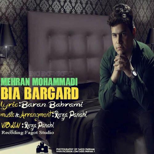 Mehran%20Mohammadi%20 %20Bia%20Bargard - دانلود آهنگ جدید مهران محمدی به نام بیا برگرد