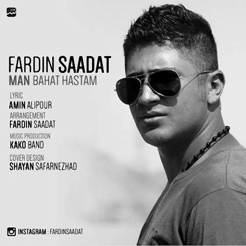 Fardin%20Saadat%20 %20Man%20Bahat%20Hastam - دانلود آهنگ جدید فردین سعادت به نام من باهات هستم